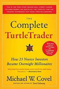 The Complete Turtle Trader: How 23 Novice Investors Became Overnight Millionaires