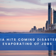 Australia Hits Coming Disaster Due to Evaporating of Jobs